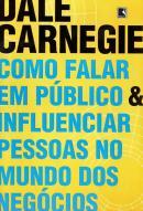 COMO FALAR EM PUBLICO E INFLUENCIAR PESSOAS NO MUNDO DOS NEGOCIOS (NOVA EDICAO)