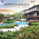 ROBERTO RISCALA - ARQUITETURA DE JARDINS