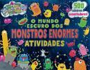 MUNDO ESCURO DOS MONSTROS ENORMES, O - ATIVIDADES - MUNDOS INCRIVEIS