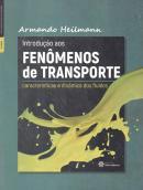 INTRODUCAO AOS FENOMENOS DE TRANSPORTE - CARACTERISTICAS E DINAMICA DOS FLUIDOS