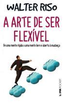 ARTE DE SER FLEXIVEL, A - POCKET