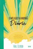 MILAGRE DA MANHA, O - DIARIO - O SEGREDO PARA TRANSFORMAR SUA VIDA (ANTES DAS 8 HORAS)