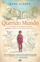 QUERIDO MUNDO: A HISTORIA DE GUERRA DE UMA MENINA SIRIA E SUA BUSCA PELA PAZ