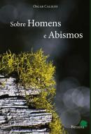SOBRE HOMENS E ABISMOS