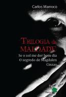 TRILOGIA DA MALDADE