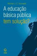 A EDUCACAO BASICA PUBLICA TEM SOLUCAO?