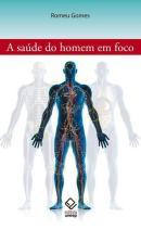 A SAUDE DO HOMEM EM FOCO
