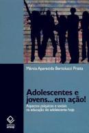 ADOLESCENTES E JOVENS... EM ACAO!