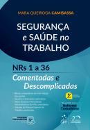 SEGURANCA E SAUDE NO TRABALHO - Nº 1 A 36 COMENTADAS E DESCOMPLICADAS - 5ª ED