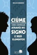 CIUME - COMO CONTROLAR ATRAVES DO SIGNO E SEUS ELEMENTOS