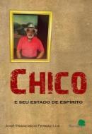 CHICO E SEU ESTADO DE ESPIRITO