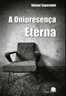 ONIPRESENCA ETERNA, A