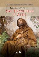 NOS PASSOS DE SAO FRANCISCO DE ASSIS