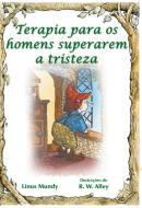 TERAPIA PARA OS HOMENS SUPERAREM A TRISTEZA