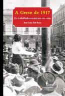 A GREVE DE 1917 - OS TRABALHADORES ENTRAM EM CENA