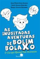AS INUSITADAS AVENTURAS DE BOLIM BOLAXO - VOLUME 3 - O DIA QUE (QUASE) NAO ACONTECEU