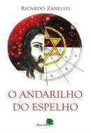 O ANDARILHO DO ESPELHO