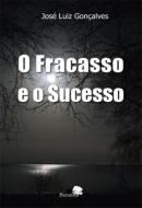 O FRACASSO E O SUCESSO