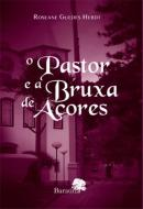 O PASTOR E A BRUXA DE ACORES