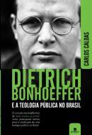DIETRICH BONHOEFFER E A TEOLOGIA PUBLICA NO BRASIL - O CONCEITO DE ESTAR AI PARA OS OUTROS COMO PRESSUPOSTO TEORICO PARA CONSTRUCAO DE UMA TEOLOGIA PUBLICA NO BRASIL