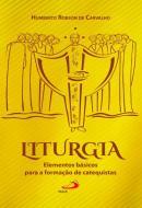 LITURGIA - ELEMENTOS BASICOS PARA A FORMACAO DE CATEQUISTAS