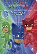 PJ MASKS - O SUMICO DO DINOSSAURO