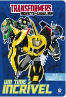 TRANSFORMERS ROBOTS IN DISGUISE - UM TIME INCRIVEL