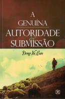GENUINA AUTORIDADE E SUBMISSAO, A