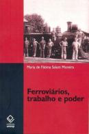 FERROVIARIOS, TRABALHO E PODER