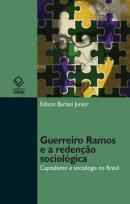 GUERREIRO RAMOS E A REDENCAO SOCIOLOGICA