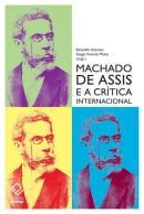 MACHADO DE ASSIS E A CRITICA INTERNACIONAL