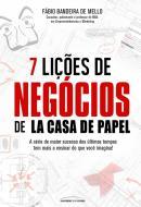 7 LICOES DE NEGOCIOS DE LA CASA DE PAPEL  - UNL - UNIVERSO DOS LIVROS
