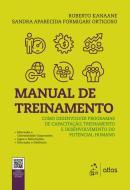 MANUAL DE TREINAMENTO - COMO DESENVOLVER PROGRAMAS DE CAPACITACAO, TREINAMENTO E DESENVOLVIMENTO DO POTENCIAL HUMANO