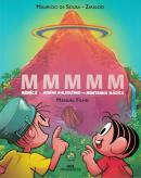 MMMMM – MONICA E MENINO MALUQUINHO NA MONTANHA MAGICA