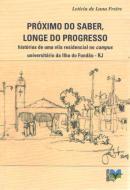PROXIMO DO SABER, LONGE DO PROGRESSO