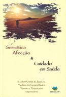 SEMIOTICA, AFECCAO E CUIDADO EM SAUDE