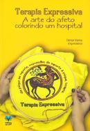 TERAPIA EXPRESSIVA - A ARTE DO AFETO COLORINDO UM HOSPITAL