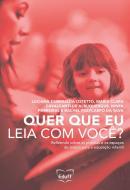 QUER QUE EU LEIA COM VOCE? - REFLETINDO SOBRE AS PRATICAS E OS ESPACOS DE LEITURA PARA A EDUCACAO INFANTIL