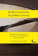 REDIRECIONAMENTO DA POLITICA EXTERNA - UMA ANALISE COMPARATIVA ENTRE OS GOVERNOS CASTELLO BRANCO E FERNANDO COLLOR