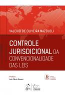 CONTROLE JURISDICIONAL DA CONVENCIONALIDADE DAS LEIS - 5ª ED