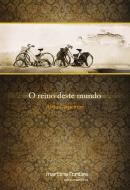 REINO DESTE MUNDO, O