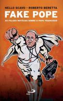 FAKE POPE - AS FALSAS NOTICIAS SOBRE O PAPA FRANCISCO