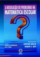 RESOLUCAO DE PROBLEMAS NA MATEMATICA ESCOLAR