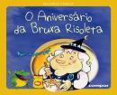 ANIVERSARIO DA BRUXA RISOLETA, O