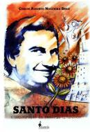 SANTO DIAS - A CONSTRUCAO DA MEMORIA (1962-2005)