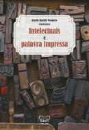 INTELECTUAIS E PALAVRA IMPRESSA