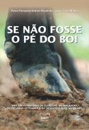 SE NAO FOSSE O PE DO BOI