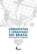 URBANISTAS E URBANISMO NO BRASIL - ENTRE TRAJETORIAS E BIOGRAFIAS