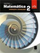 MATEMATICA INTERACAO E TECNOLOGIA - VOL. 02