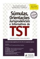 SUMULAS, ORIENTACOES JURISPRUDENCIAIS E INFORMATIVOS DO TST - ORGANIZADOS POR ASSUNTO - 7ª ED